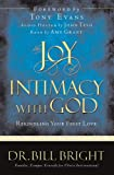 The Joy of Intimacy with God, Bill Bright, 0781442494
