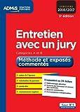 Entretien avec un jury - Méthode et exposés commentés - Catégories A et B - L'essentiel en 34 fiches - Concours 2016-2017