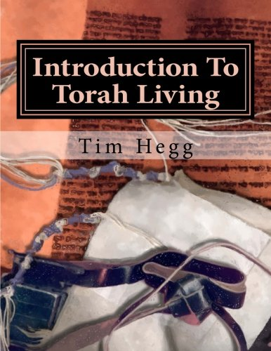 Introduction to Torah Living: Living the Torah as Disciples of Yeshua