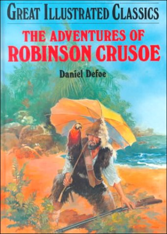 The Adventures of Robinson Crusoe (Great Illustrated Classics (Abdo)) -