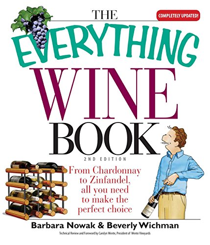 The Everything Wine Book: From Chardonnay to Zinfandel, All You Need to Make the Perfect Choice (Everything®) (Merlot Kosher Wine)