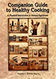 Companion Guide to Healthy Cooking, Natalie Nigro and Shirley Nigro, 0964173115