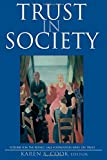 Trust in Society (Russell Sage Foundation Series on Trust)