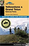 Top Trails Yellowstone & Grand Teton National Parks: Must-Do Hikes for Everyone (Top Trails) by Andrew Dean Nystrom front cover