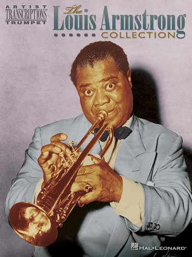 The Louis Armstrong Collection: Artist Transcriptions - Trumpet (Louis Armstrong Cornet)