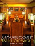 Fifty Favorite Rooms by Frank Lloyd Wright, Diane Maddex, 0765108399