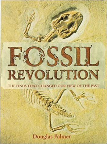 fossil revolution the finds that changed our view of the past