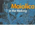 Maiolica in the Making, Catherine Hess, 0892365005