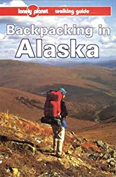 Lonely Planet Backpacking in Alaska (Backpacking in Alaska, 1st ed)