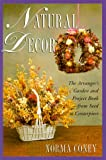 Natural Decor, Norma J. Coney and Lyons Press Staff, 1558216642
