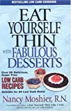 Eat Yourself Thin - Twin Set Delicious Quick and Easy Low Carb Recipes, Nancy Moshier, 0970102933