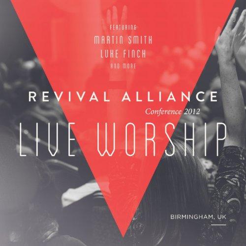 Revival Alliance 2012 Live Wor...
