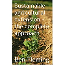 Sustainable agricultural extension - the complete approach