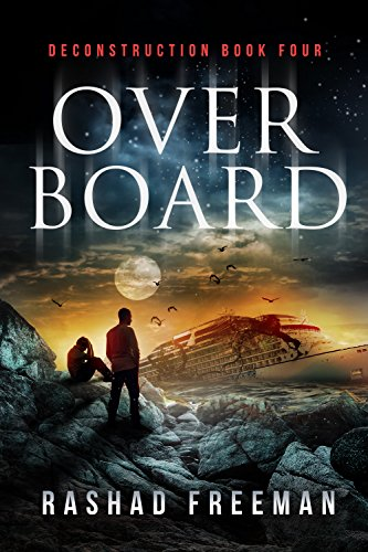 Overboard: Deconstruction Book Four (A Post-Apocalyptic Thriller) by [Freeman, Rashad]