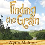 Finding the Grain | Wynn Malone