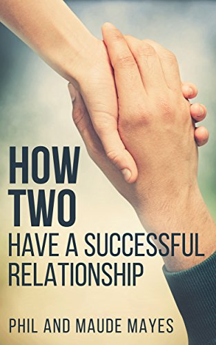 Book: How Two - Have a Successful Relationship by Phil and Maude Mayes