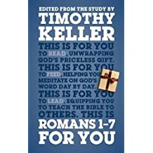 Romans 1 - 7 for You: Edited from the Study by Timothy Keller (God's Word for You)