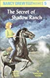 The Secret of Shadow Ranch: Nancy Drew Mystery Stories 5