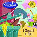 I Smell a Rat (Scented Storybook)(Ratatouille Movie Tie in)