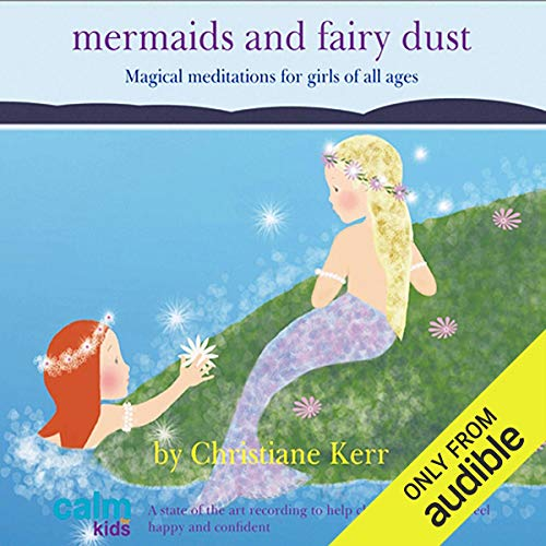 (Mermaids & Fairy Dust: Beautiful Imaginative Meditations for Wonderful Little Girls of All Ages)