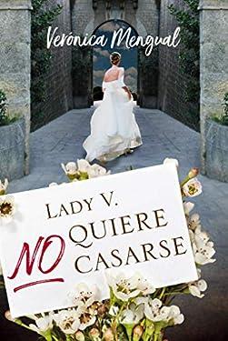 Lady V. no quiere casarse (Spanish Edition)