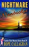 Nightmare in Nantucket: A Garden Girls Cozy Mysteries Book (Garden Girls Christian Cozy Mystery Series 14)