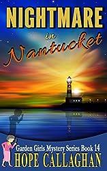 Nightmare in Nantucket (Garden Girls Christian Cozy Mystery Series Book 14)