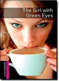 Oxford Bookworms Library: Starter Level:: The Girl with Green Eyes (Oxford Bookworms ELT)