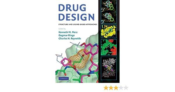 Drug Design Structure And Ligand Based Approaches Kindle Edition By Merz Jr Kenneth M Ringe Dagmar Reynolds Charles H Professional Technical Kindle Ebooks Amazon Com