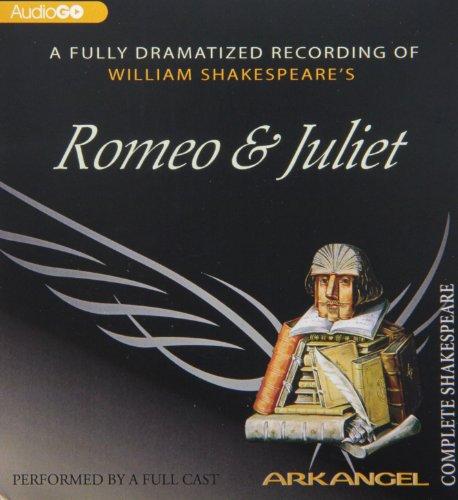 Romeo and Juliet (Arkangel Shakespeare - Fully Dramatized)