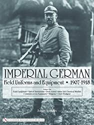 Imperial German Field Uniforms and Equipment 1907 - 1918