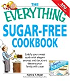 Everything Sugar-Free Cookbook: Make sugarfree dishes you and your family will crave! (Everything: Cooking)