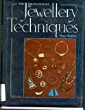 Encyclopaedia of Jewellery Techniques, Peter Bagley, 0713442557