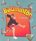 Badminton in Action, Niki Walker and Sarah Dann, 0778703541
