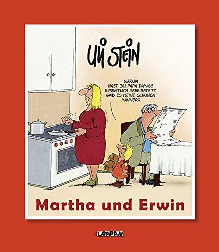 Martha und Erwin Gebundenes Buch – 8. Januar 2014 Uli Stein Lappan 383033351X Comic