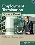 Employment Termination Source Book: A Collection of Practical Samples (HR Source Book)