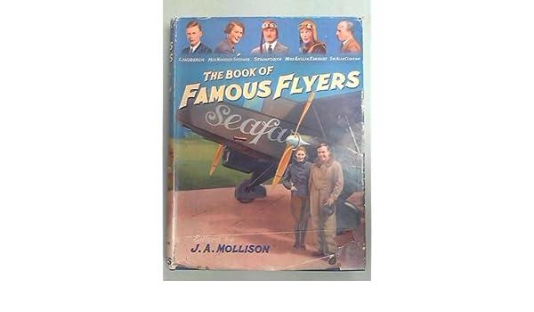 The Book of Famous Flyers: J  A  (Ed  ) Mollison: Amazon com