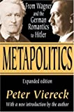Metapolitics: From Wagner and the German Romantics to Hitler