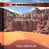 img - for The Sahara Desert: The Biggest Desert (Great Record Breakers in Nature) book / textbook / text book
