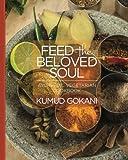 Feed the Beloved Soul: Ayurvedic Vegetarian Cookbook
