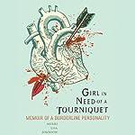 Girl in Need of a Tourniquet: Memoir of a Borderline Personality | Merri Lisa Johnson