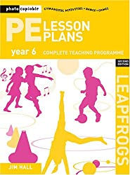 PE Lesson Plans Year 6: Photocopiable Gymnastic Activities, Dance and Games Teaching Programmes (Leapfrogs)