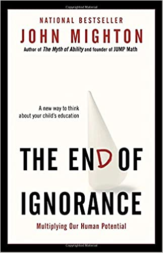 The End of Ignorance: Multiplying Our Human Potential: John ...