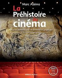 La Préhistoire du cinéma : Origines paléolithiques de la narration graphique et du cinématographe... (1DVD)