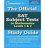 img - for (The Official SAT Subject Tests in Mathematics Levels 1 & 2 Study Guide) By College Board (Author) Paperback on 08-Aug-2006 book / textbook / text book