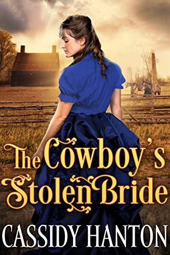 The Cowboy's Stolen Bride: A Historical Western Romance Book by [Hanton, Cassidy, Fairy, Cobalt]
