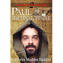 Paul:  The Unstoppable (Intrepid Men of God Book 2)