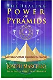 The Healing Power of Pyramids: Exploring Scalar Energy Forms for Health, Healing and Spirituall Awakening (Flanagan Revelations)