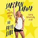Saffron Barker Vs Real Life: My perfectly filtered life (Sort of. But not really at all) Audiobook by Saffron Barker Narrated by Sarah Feathers