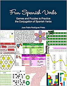 Fun Spanish Verbs Games And Puzzles To Practice The Conjugation Of Spanish Verbs Rodriguez Prieto Juan Pablo 9781365697739 Amazon Com Books